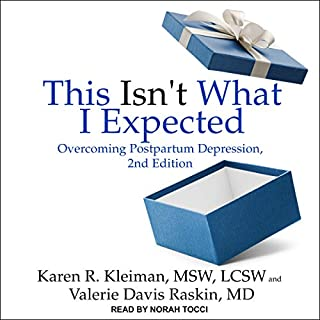 This Isn't What I Expected, 2nd Edition     Overcoming Postpartum Depression              By:                                                                                                                                 Karen R. Kleiman MSW LCSW,                                                                                        Valerie Davis Raskin MD                               Narrated by:                                                                                                                                 Norah Tocci                      Length: 10 hrs and 56 mins     4 ratings     Overall 4.8
