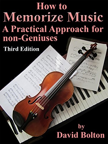 How to Memorize Music – A Practical Approach for Non-Geniuses (English Edition)