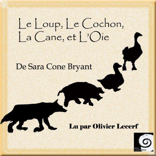 Le loup, le cochon, la cane et l'oie audiobook cover art