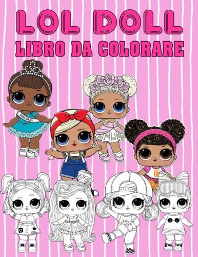 LOL DOLL Libro da Colorare: Grande regalo per bambini e adulti
