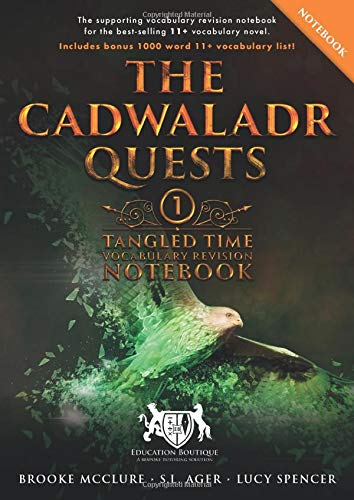 The Cadwaladr Quests (Book One: Tangled Time): Vocabulary Revision Notebook