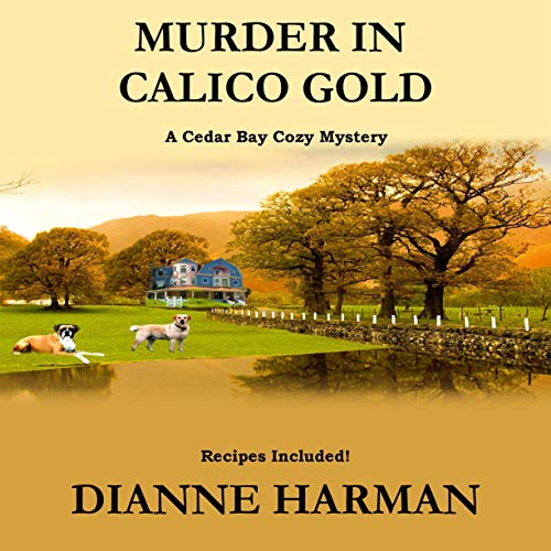 Murder in Calico Gold Audiobook By Dianne Harman cover art