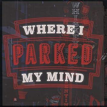 Where I Parked My Mind