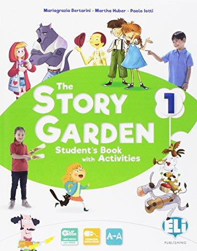 The story garden. Per la Scuole elementare. Con e-book. Con espansione online [Lingua inglese]: Vol. 1