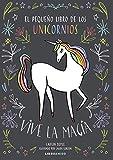 Pequeño libro de los unicornios, El: Vive La Magia (Libroamigo)
