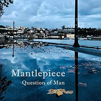 Questions of Man