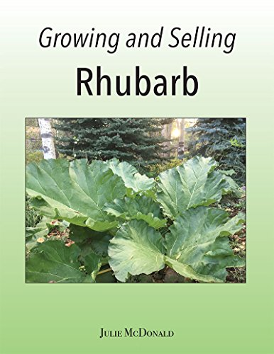 Growing and Selling Rhubarb by [Julie McDonald]