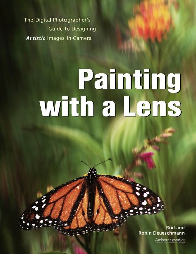 Painting with a Lens (English Edition)