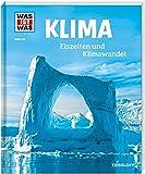 WAS IST WAS Band 125 Klima. Eiszeiten und Klimawandel: Eiszeiten und Klimawandel (WAS IST WAS Sachbuch, Band 125)