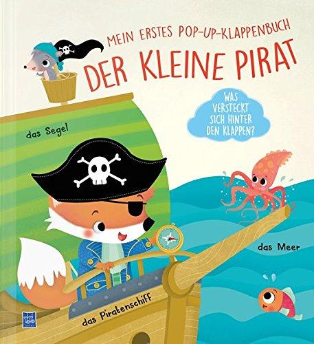 Mein erstes Pop-Up Klappenbuch: Der kleine Pirat