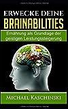 Erwecke deine Brainabilities: Ernährung als...