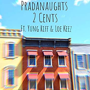 2 Cents (feat. Yung Riff & Loe Keez)