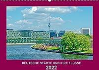 Deutsche Staedte und ihre Fluesse (Wandkalender 2022 DIN A2 quer): Eine interessante Reise durch 12 deutsche Staedte (Monatskalender, 14 Seiten )
