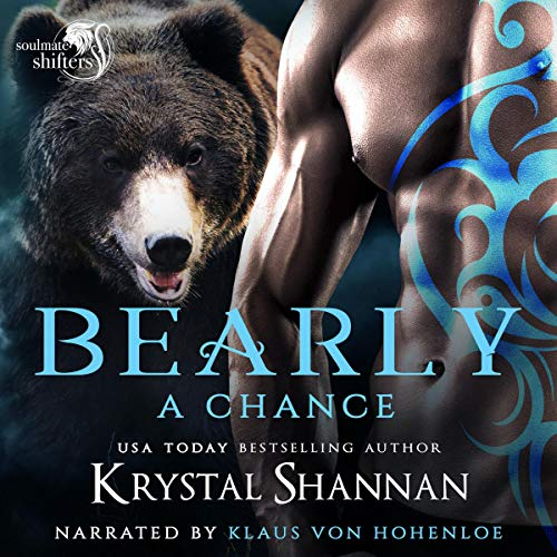 Bearly a Chance: Soulmate Shifters World: Soulmate Shifters in Mystery, Alaska, Book 4