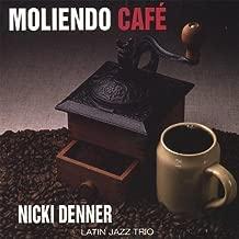 Moliendo Cafe by Denner, Nicki Latin Jazz Trio (2006-07-04?