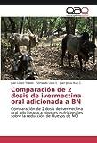 Comparación de 2 dosis de ivermectina oral adicionada a BN: Comparación de 2 dosis de ivermectina oral adicionada a bloques nutricionales sobre la reducción de Huevos de NGI
