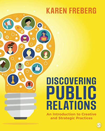 Compare Textbook Prices for Discovering Public Relations: An Introduction to Creative and Strategic Practices 1 Edition ISBN 9781544355375 by Freberg, Karen