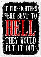 消防士が地獄に送られた場合、屋内および屋外のホームバー、コーヒー、キッチンの壁の装飾のためのヴィンテージスタイルのメタルサインアイアン絵画8 x 12インチ