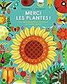 Merci les plantes!: Une célébration haute en couleur du monde végétal par Giordano