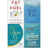 Fat for Fuel, The Salt Fix, Glow15, Great Cholesterol Con 4 Books Collection Set
