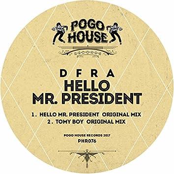 Hello Mr. President