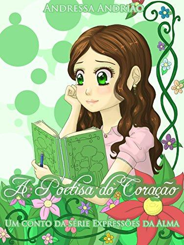 A poetisa do coração (Expressões da Alma Livro 1) (Portuguese Edition)