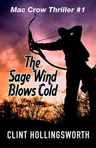 The Sage Wind Blows Cold (Mac Crow Thrillers Book 1) by [Clint Hollingsworth]