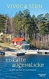 Eiskalte Augenblicke: Kurze Krimis aus Sandhamn (Thomas Andreasson ermittelt) - Viveca Sten
