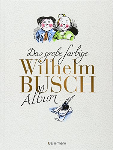 Das große farbige Wilhelm Busch Album