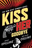 Image of Kiss Her Goodbye (Mike Hammer)