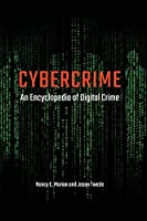 Cybercrime: An Encyclopedia of Digital Crime