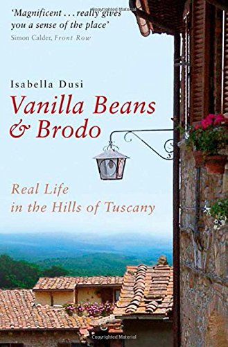 Price comparison product image Vanilla Beans & Brodo: Real Life in the Hills of Tuscany