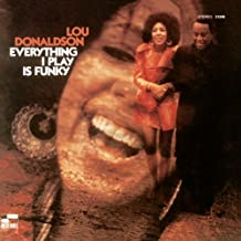 everything i play is funky lou donaldson