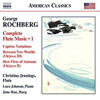 Rochberg: Flute Music Vol. 1