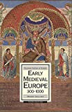 Early Medieval Europe, 300-1000 (Macmillan History of Europe, 4)