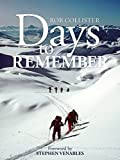 Days to Remember: Adventures and reflections of a mountain guide (English Edition)