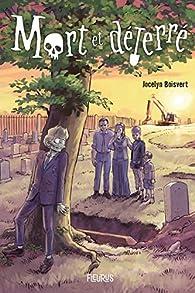 Mort et déterré par Jocelyn Boisvert
