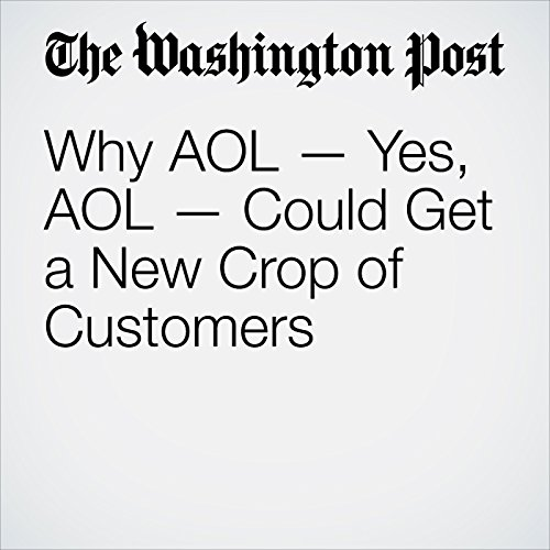 Why AOL — Yes, AOL — Could Get a New Crop of Customers copertina