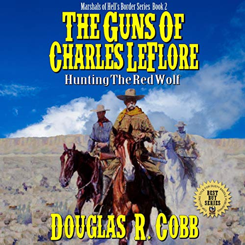 The Guns of Charles LeFlore: Hunting Red Wolf cover art