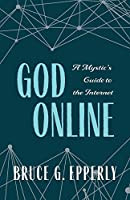 God Online: A Mystic's Guide to the Internet