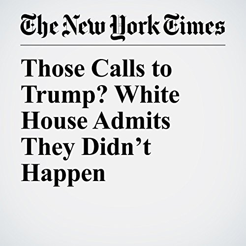 Those Calls to Trump? White House Admits They Didn't Happen copertina