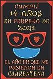 Cumplí 14 Años En febrero De 2021, El Año En Que Me Pusieron En Cuarentena: 14 años cumpleaños regalos originales cuaderno de notas