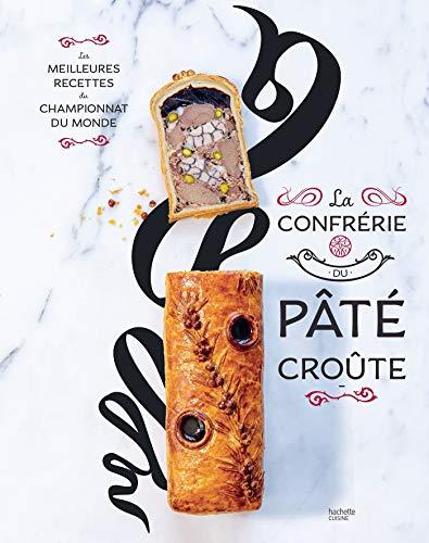 La confrérie du Pâté-croûte: Édition spéciale 10 ans - inclus la recette...