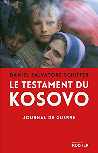 Le testament du Kosovo: Journal de guerre