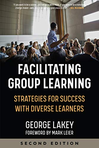 Facilitating Group Learning: Strategies for Success with Diverse Learners (English Edition)