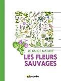 Le guide nature Les fleurs sauvages