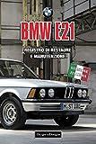 BMW E21: REGISTRO DI RESTAURE E MANUTENZIONE (Edizioni italiane)
