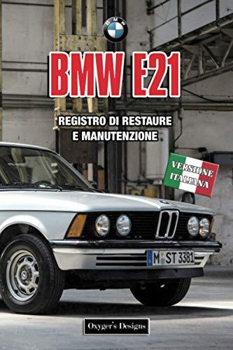 BMW E21: REGISTRO DI RESTAURE E MANUTENZIONE