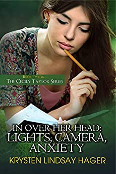 [Krysten Lindsay Hager]のIn Over Her Head: Lights, Camera, Anxiety (The Cecily Taylor Series Book 2) (English Edition)