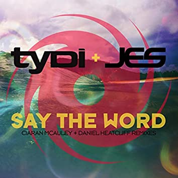 Say The Word (Remixes)